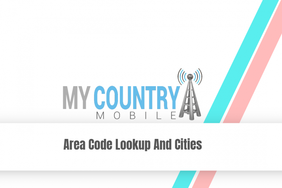 Area Code Lookup And Cities - My Country Mobile