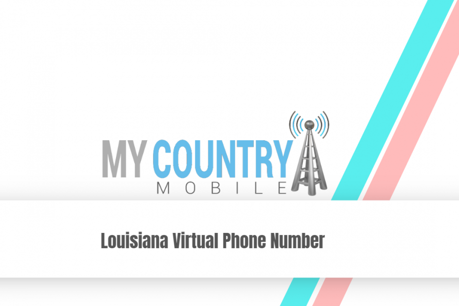 Louisiana Virtual Phone Number - My Country Mobile