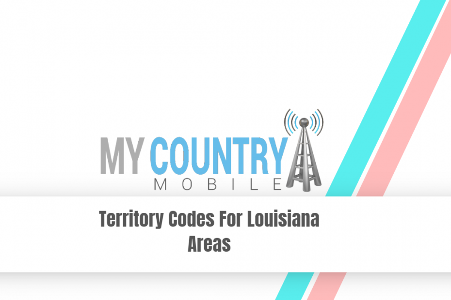 Territory Codes For Louisiana Areas - My Country Mobile