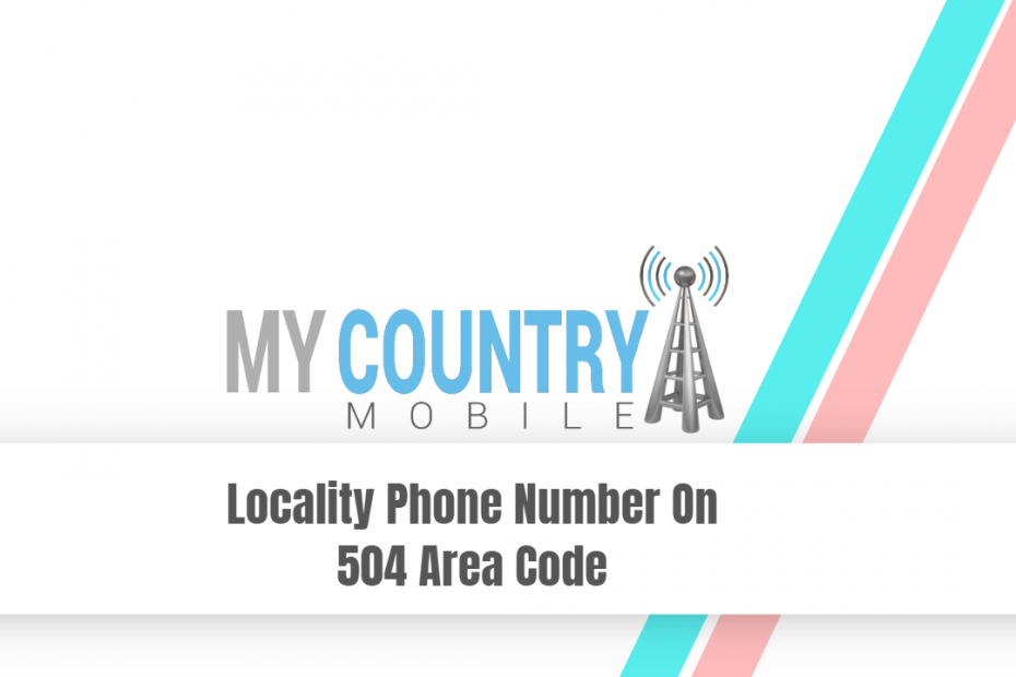 Locality Phone Number On 504 Area Code - My Country Mobile