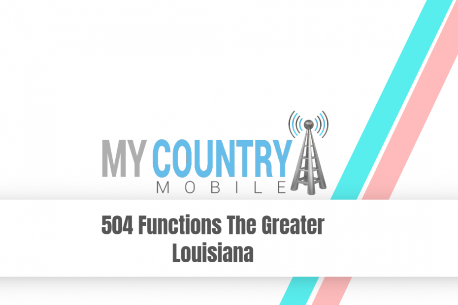 504 Functions The Greater Louisiana - My Country Mobile