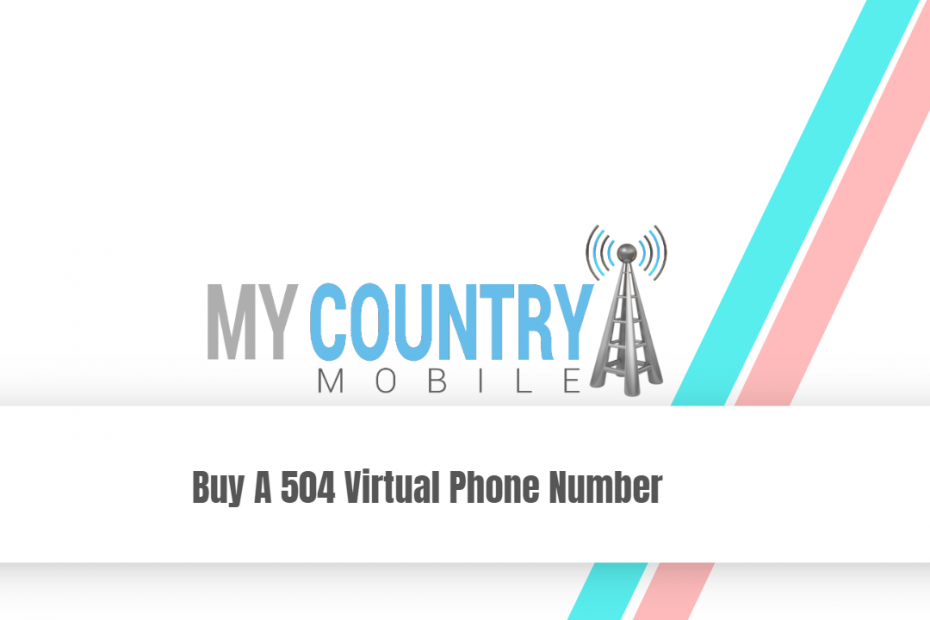Buy A 504 Virtual Phone Number - My Country Mobile