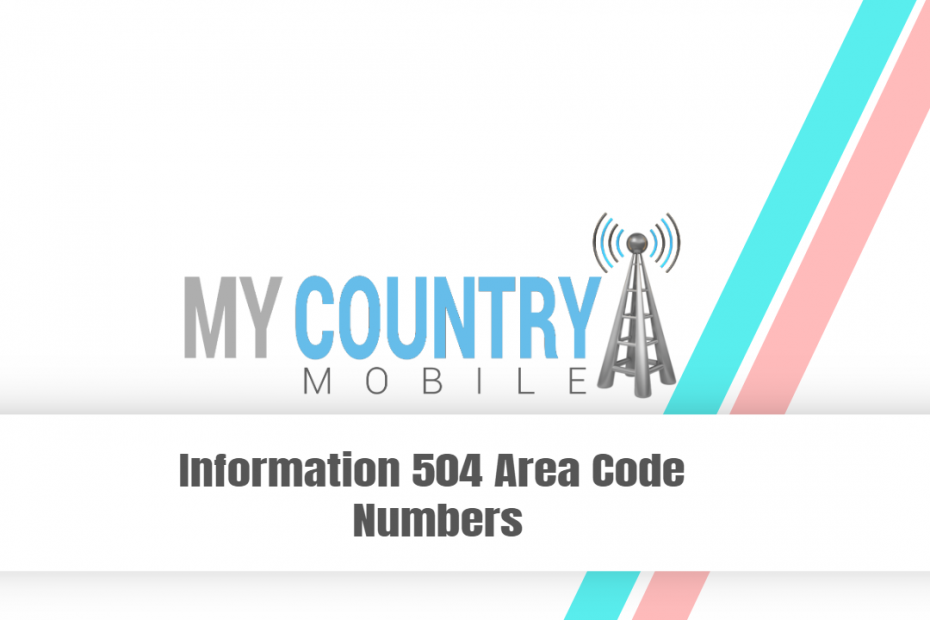Search 504 Area Numbers - My Country Mobile