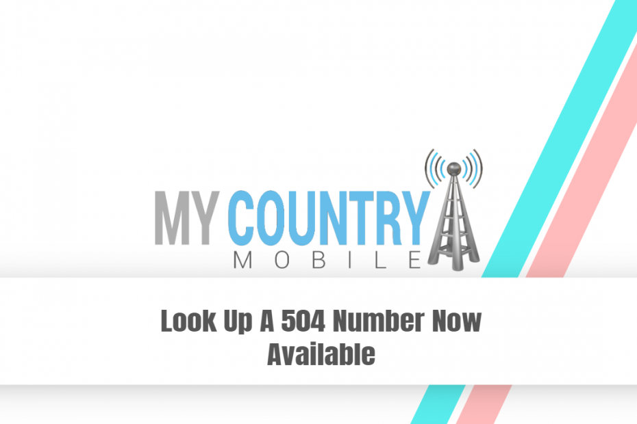 Look Up A 504 Number Now Available - My Country Mobile